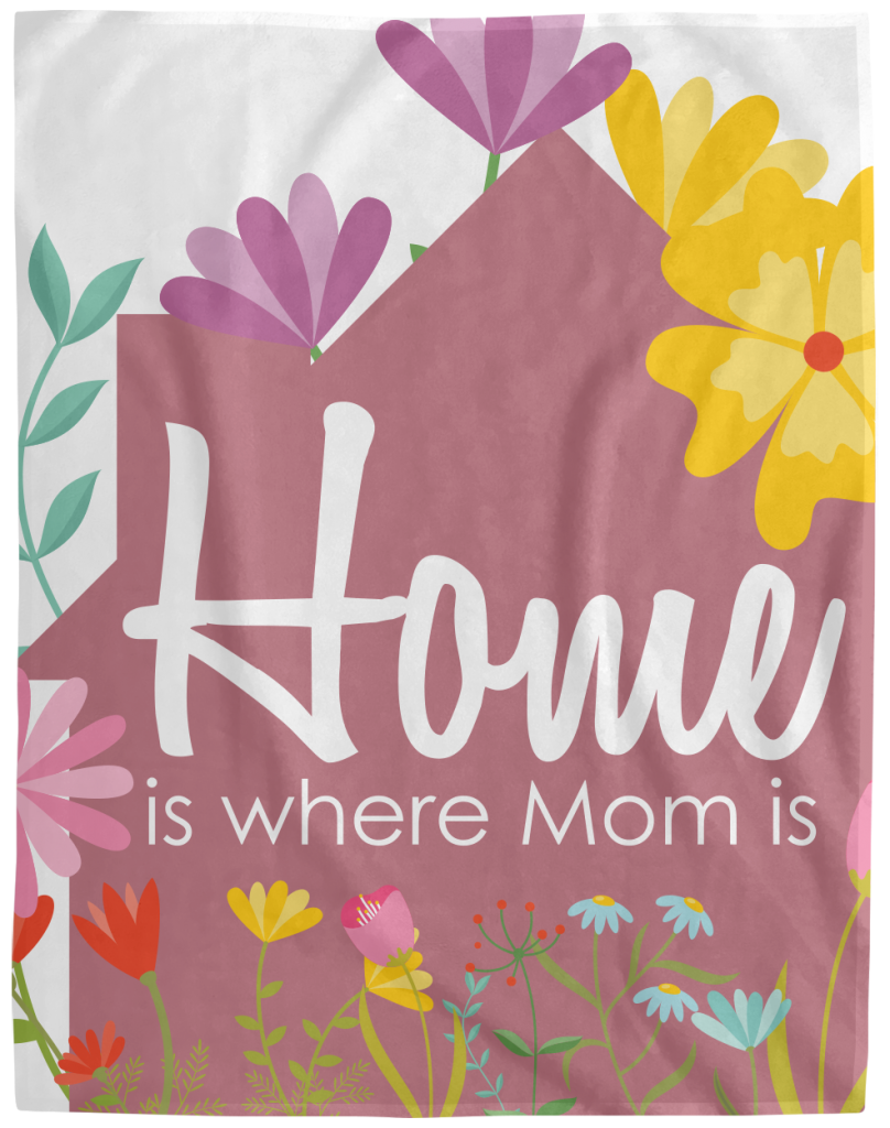 home is where mom is blanket